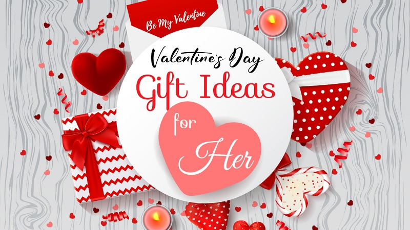Best Valentine\'s Day Gift Ideas for Her 2018